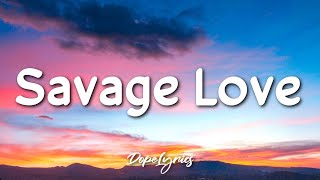 Jason Derulo - SAVAGE LOVE (Prod. Jawsh 685)(Lyrics) 🎵