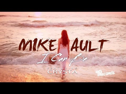 Mike Ault /// I Can Be (ft. Crysta)