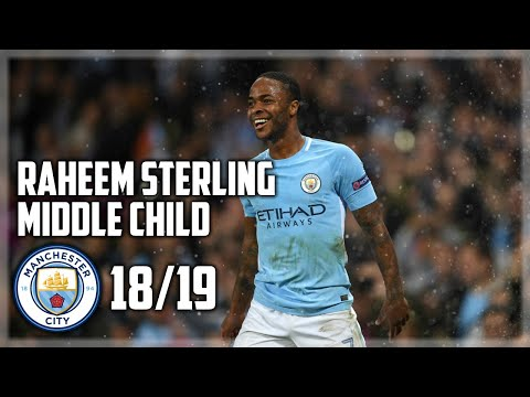 """Raheem Sterling """"Middle Child"""" Manchester City 18/19"""