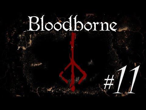 """BLOODBORNE - """"El Camino Esperado"""" - 11 - [Teme la Sangre Antigua] - Walkthrough + Lore HD"""