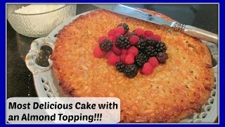 Tosca Cake - A Nordic Cake Recipe With Almond Topping And Fresh Fruit...oh My!