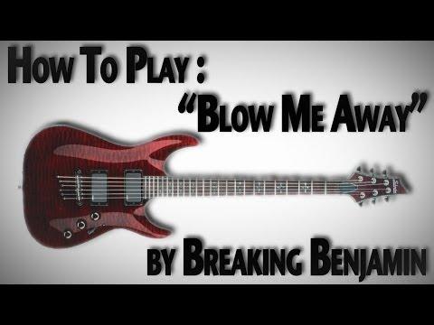"How to Play ""Blow Me Away"" by Breaking Benjamin"