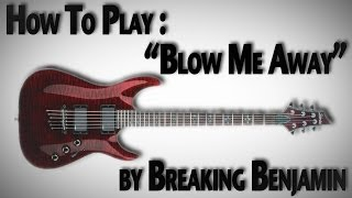 "How to Play ""Blow Me Away"" by Breaking Benjamin"