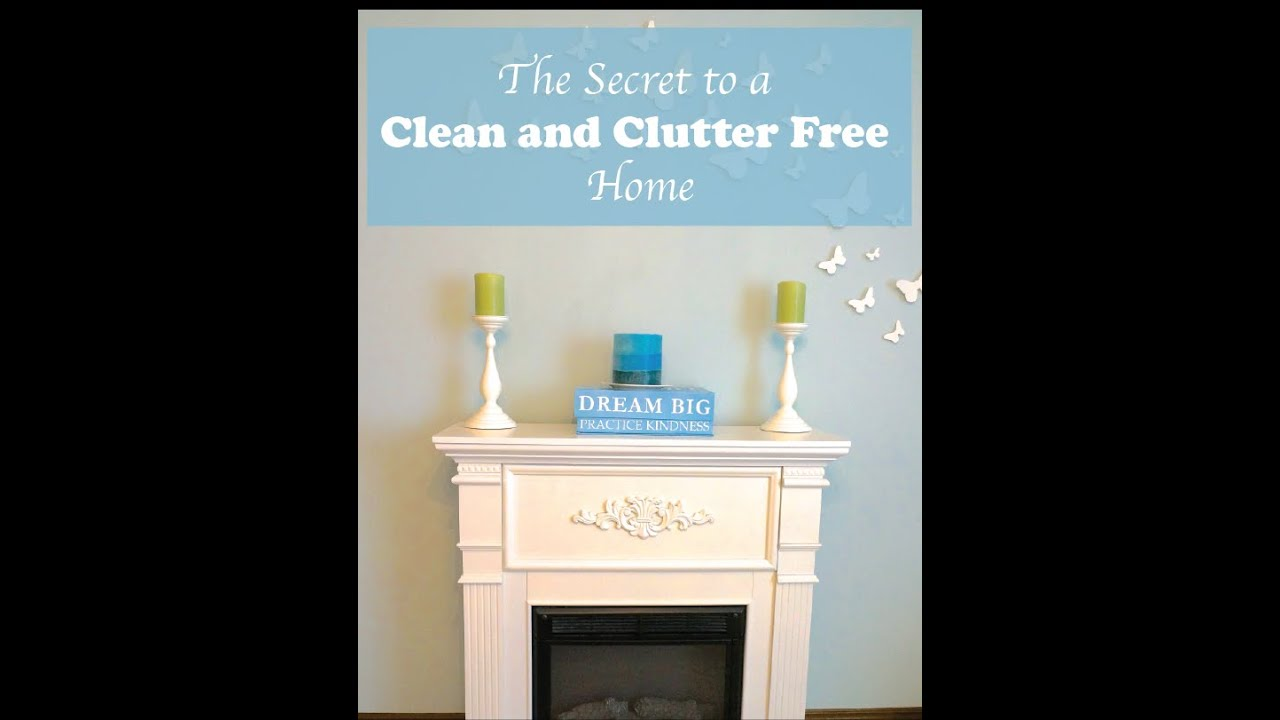 the secret to a clean and clutter free house youtube. Black Bedroom Furniture Sets. Home Design Ideas