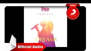 Fatin - Percaya (OMPS. DREAMS) [Official Audio - Radio Version]