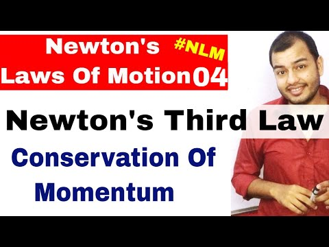 11 Chap 5 || Laws Of Motion 04 || Newton's Third Law Of Motion ||Conservation Of Momentum