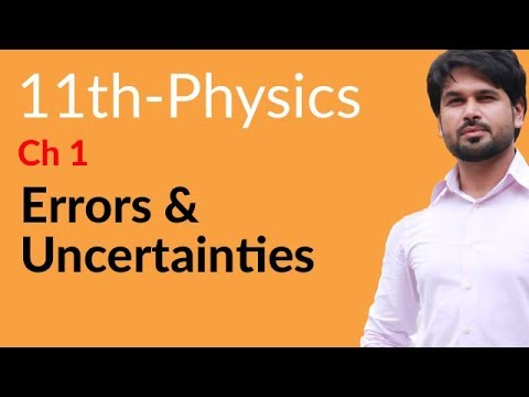 FSc Physics part 1, Ch 1 - Errors & Uncertainties - 11th Class Physics