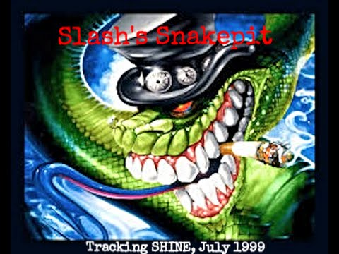 "(RARE) Slash's Snakepit Tracking ""SHINE"", July 1999"