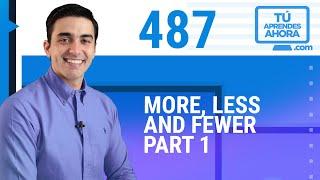 CLASE DE INGLÉS 487 More, less and fewer part 1