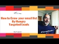 How To Grow Your Email List By Hungry Targeted Leads