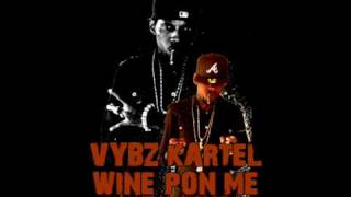 Download VYBZ KARTEL - WINE PON ME (WEAPON RIDDIM JULY 2009) MP3 song and Music Video