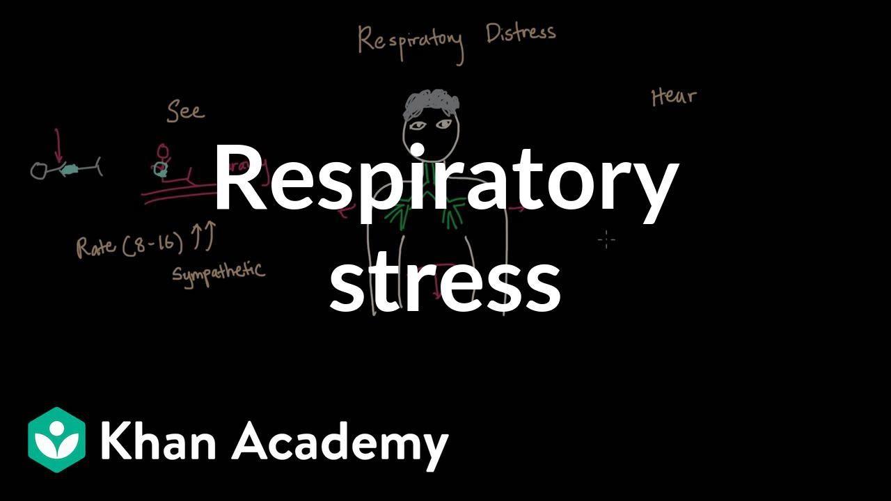 Respiratory distress (video) | Khan Academy