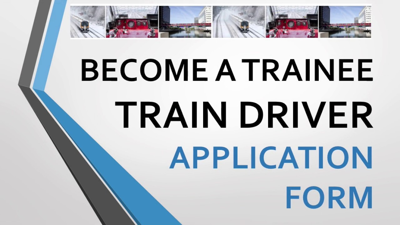 Train Driver Application Form - How to Become a Train Driver - YouTube