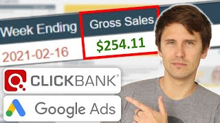ClickBank + Google Ads Case Study - How to Build a PROFITABLE Campaign (Everything Revealed)