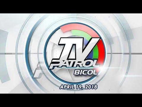 TV Patrol Bicol - Apr 19, 2018
