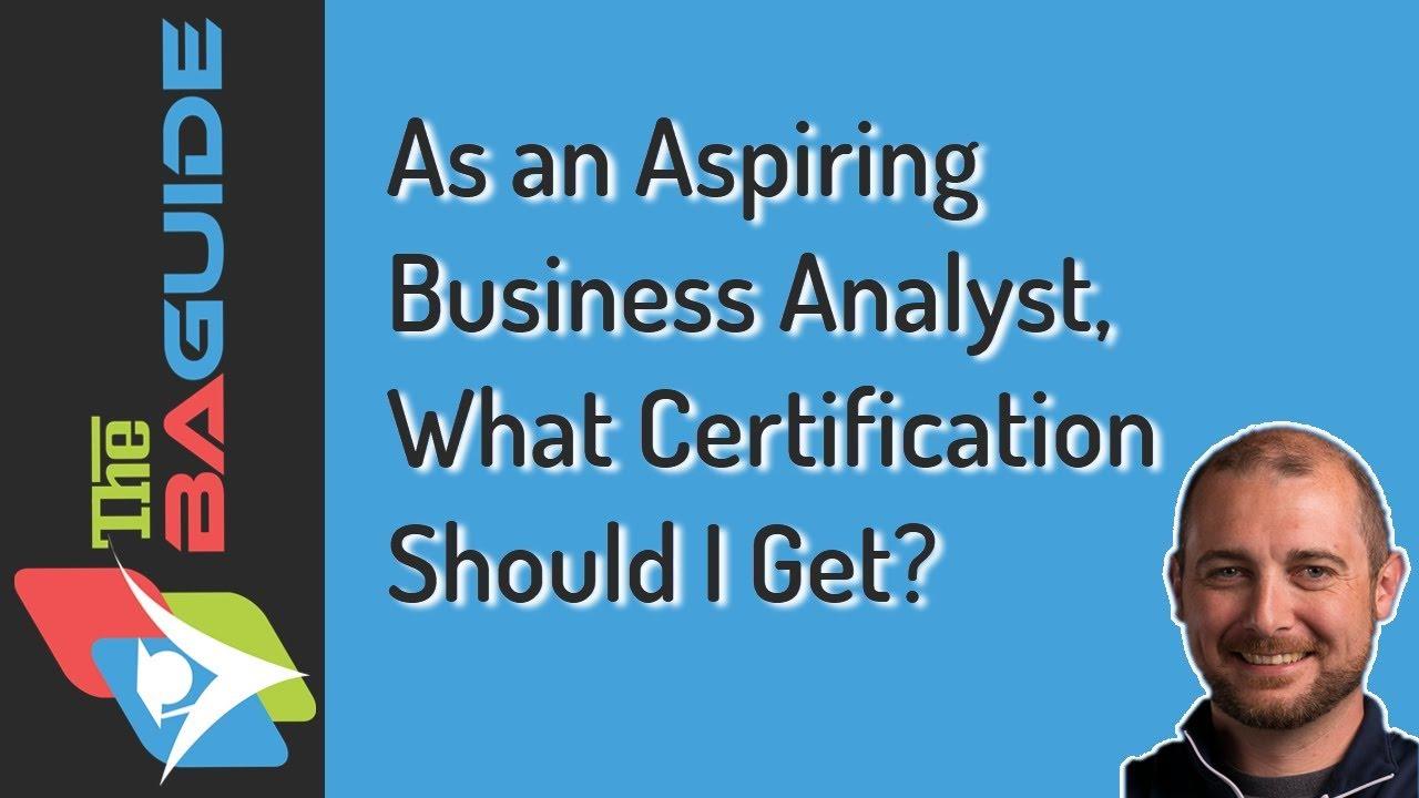 As an aspiring business analyst what certification should i get as an aspiring business analyst what certification should i get xflitez Images