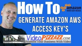how to generate amazon aws access key id and secret access key 2017