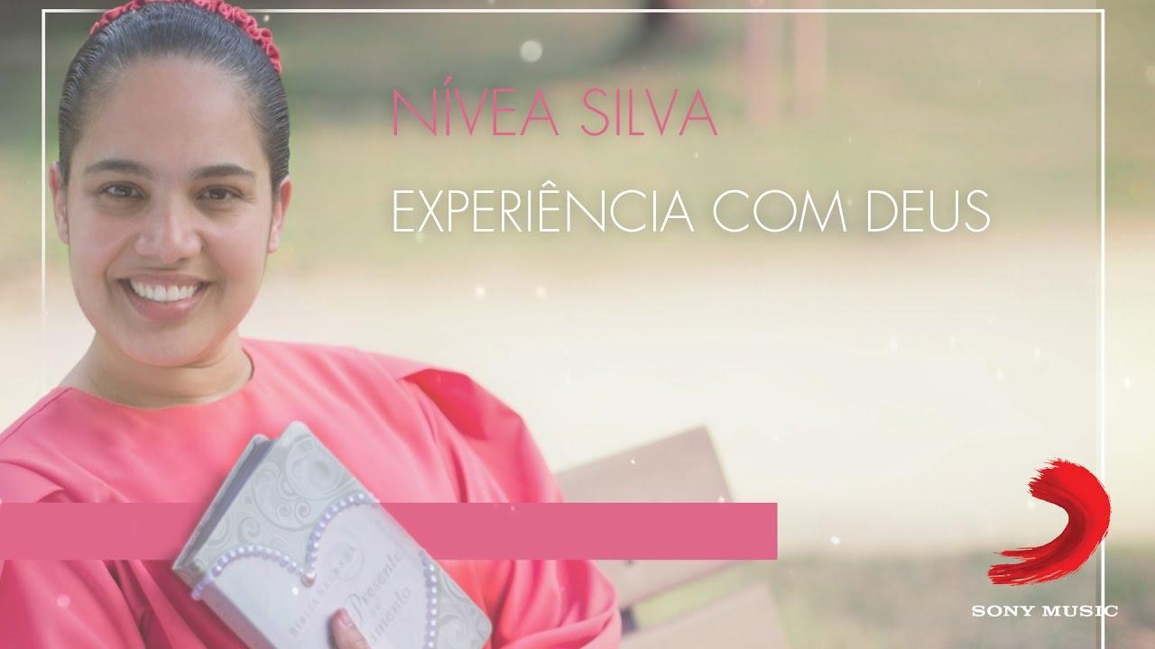 Nívea Silva - Experiência Com Deus (Preview)