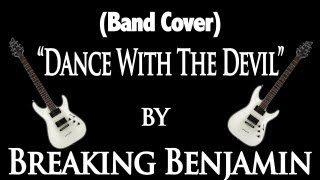 "(Band Cover) ""Dance With The Devil"" by Breaking Benjamin"