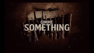 Play Gimme Something