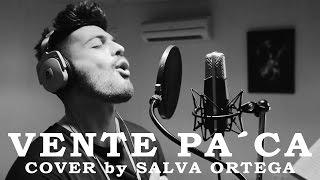 Vente pa´ca - Ricky Martin feat. Maluma (Cover by Salva Ortega)