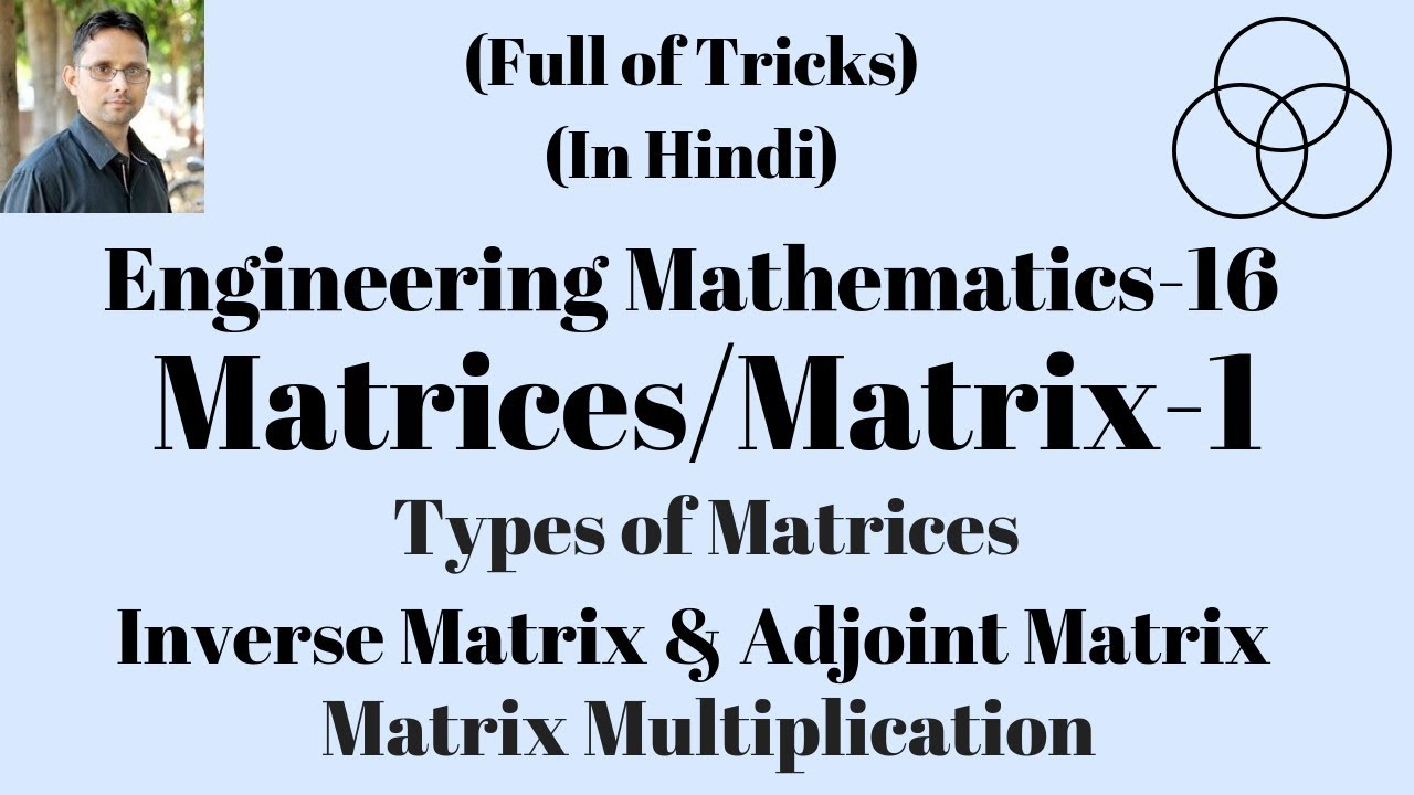 Matrix-1 | matrices | Matrix Multiplication (Engineering Mathematics-16) by  SAHAV SINGH YADAV