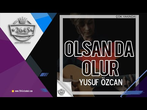 Yusuf Özcan - Olsan Da Olur, Olmasan Da Olur