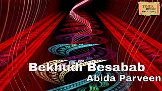 Bekhudi Besabab HD | Abida Parveen
