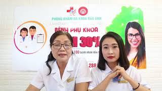 Livestream chia sẻ Bệnh phụ khoa - Ưu đãi gói khám 149k tại phòng khám đa khoa Bảo Anh