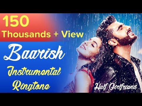 Baarish - Instrumental Ringtone | Half Girlfriend |Arjun K & Shraddha K