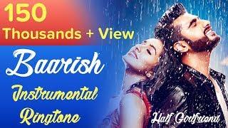 Baarish - Instrumental Ringtone | Half Girlfriend |Arjun K & Shraddha K