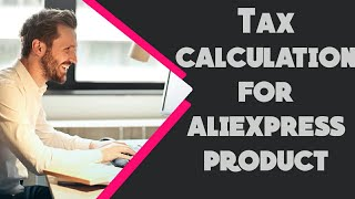 Tax calculation for aliexpress product | Bangladesh