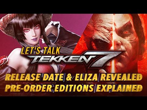 Let's Talk TEKKEN 7 | Release Date / Eliza Reveal / DLC Pre-Order Bonuses & Editions Explained / 鉄拳7
