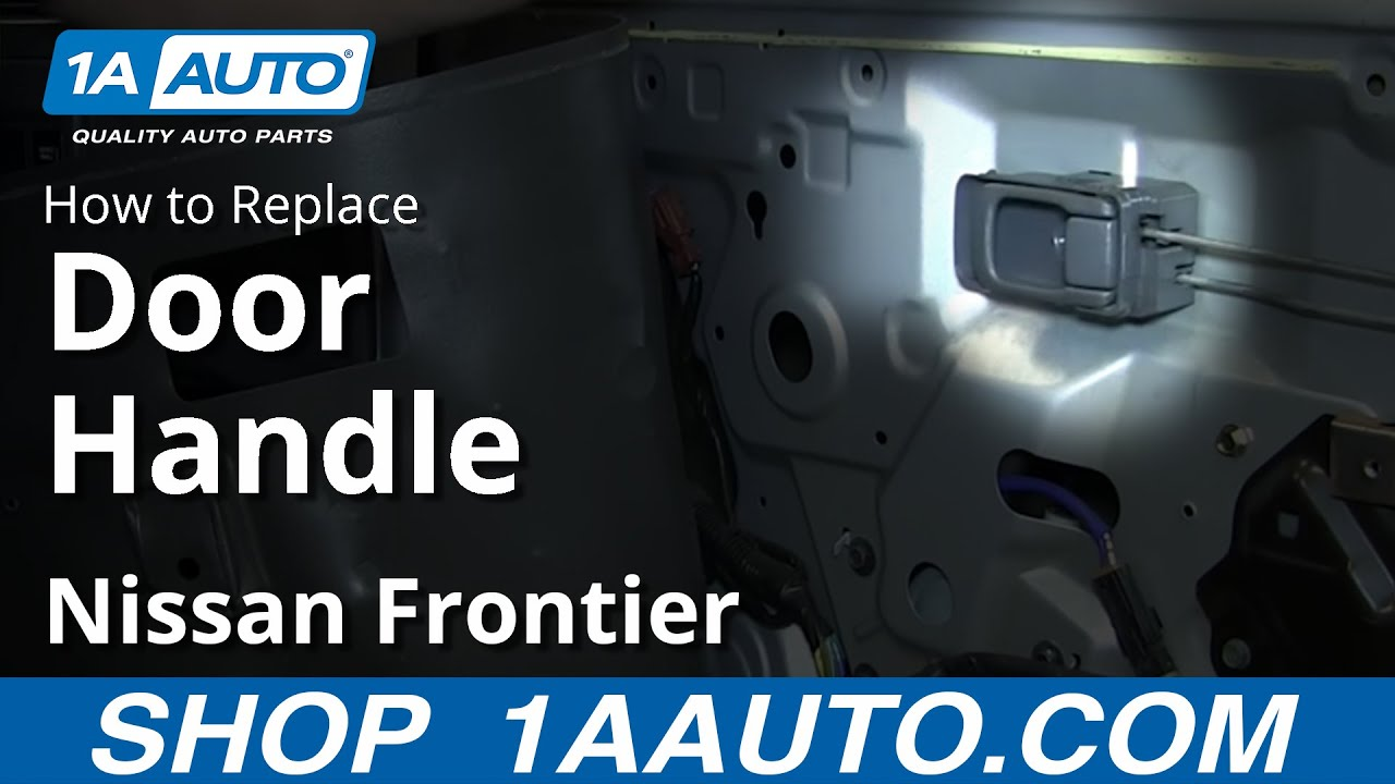 Nissan Frontier Door Diagram Guide And Troubleshooting Of Wiring 2001 Xterra Schematic How To Install Replace Inside Handle 04 Rh Youtube Com Tailgate Parts
