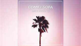 Comfy Sofa - Back Around