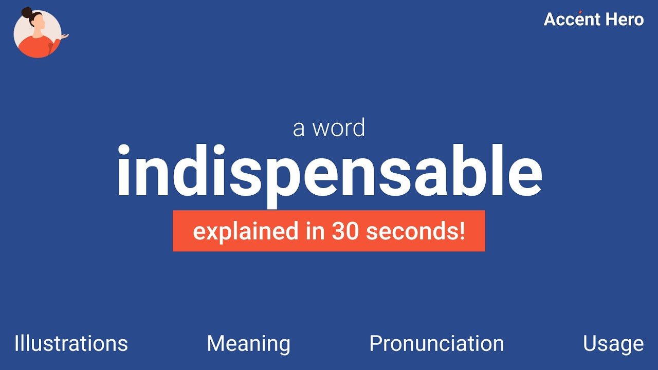 INDISPENSABLE - Meaning and Pronunciation