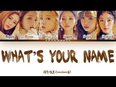 GI-DLE 여자아이들 - What&39;s Your Name Color Coded 가사 HanRomEng