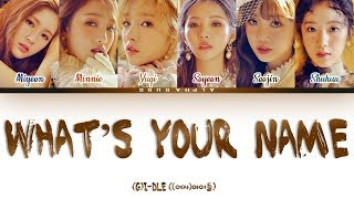 (G)I-DLE () - What&#39s Your Name Color Coded Lyrics [HanRomEng]