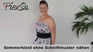 Nähanleitung - Nähen ohne Schnittmuster - Trägerloses Sommerkleid nähen | PiexSu