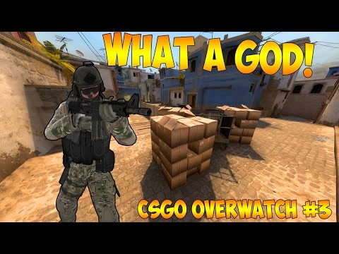 WHAT A GOD! (CSGO Overwatch #3 Funny Moments)
