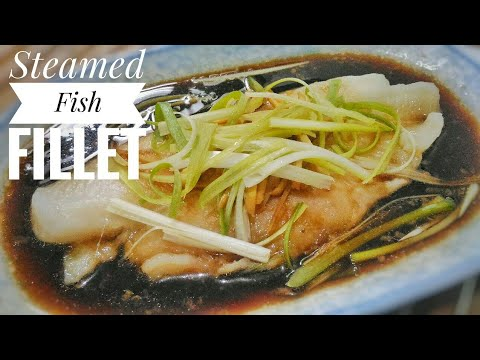 Easy Steamed Fish Fillet   Asian Recipe   Food Bae