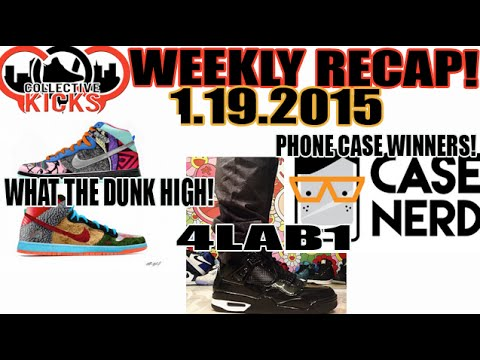 """What The Dunk"" High, 11lab4, Phone Case Winners! (Collectivekicks Weekly Recap 1/19/2015)"