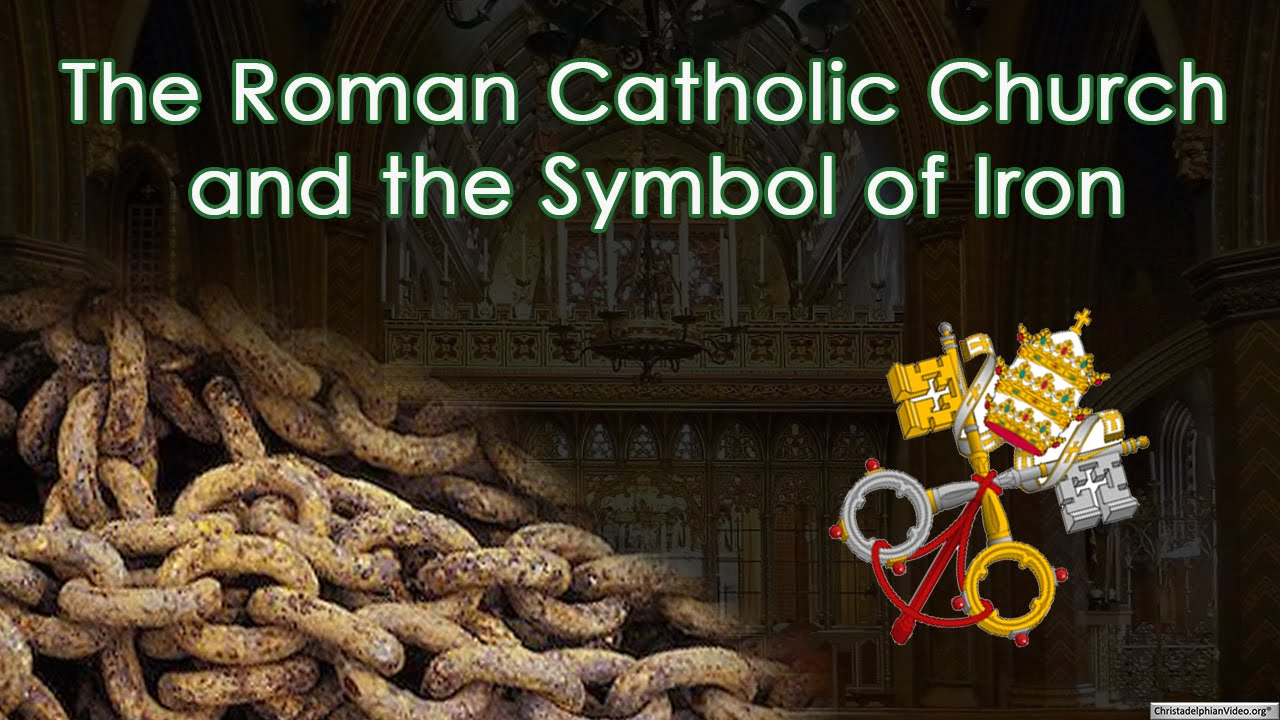 The roman catholic church and the symbol of iron in bible prophecy the roman catholic church and the symbol of iron in bible prophecy biocorpaavc Gallery