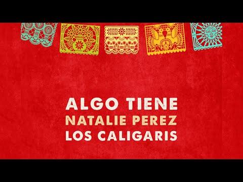 Algo Tiene ft Los Caligaris - Natalie Perez (Video Oficial)