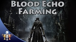 Bloodborne - Unlimited Blood Echo Farming Spot (First Spot for Beginners)