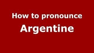 Download lagu How to pronounce Argentine PronounceNames com MP3