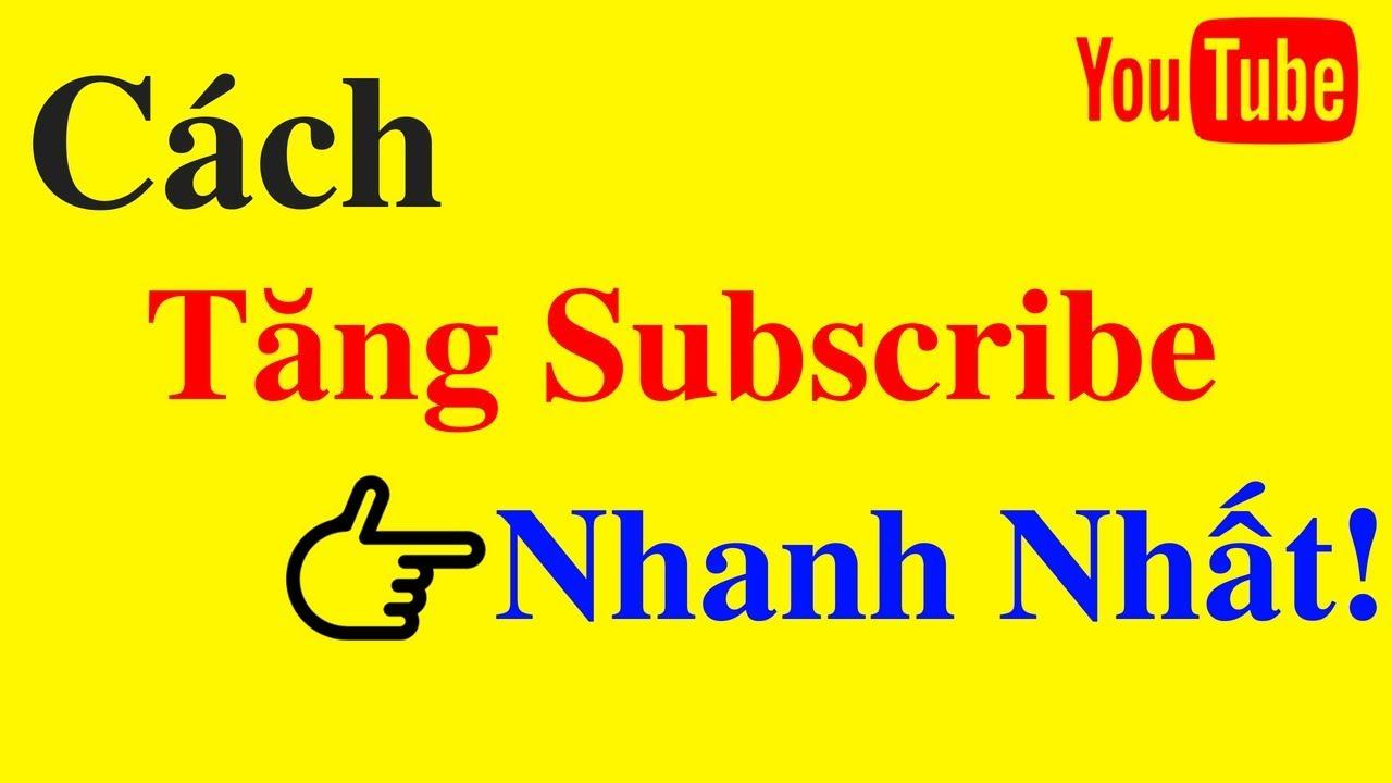 Cách tăng subcribe youtube nhanh nhất | Tăng 1000 subscribe và 4000 giờ xem NTN?