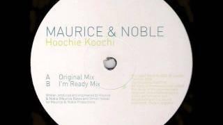 Maurice & Noble - Hoochie Koochi (I