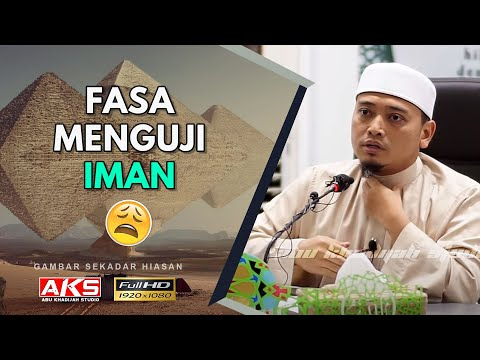 Fasa Menguji IMAN | Ustaz Wadi Annuar