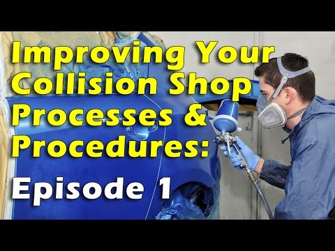 Improving Your Collision Shop Processes and Procedures, Episode 1
